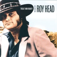 Treat Him Right! The Best Of Roy Head — Roy Head