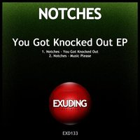 You Got Knocked Out — Notches