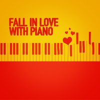 Fall in Love with Piano — Piano Love Songs