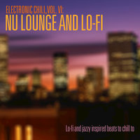 Electronic Chill, Vol. 6: Nu Lounge and Lo-fi — сборник