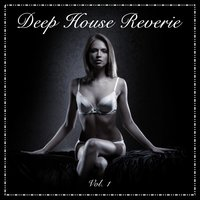 Deep House Reverie, Vol. 1 — сборник