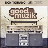 Good Muzik — Don Toriano