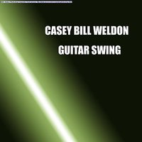 Guitar Swing — Casey Bill Weldon