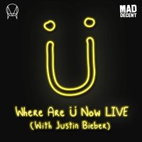 Where Are Ü Now LIVE (with Justin Bieber) — Skrillex, Diplo, Jack Ü