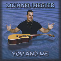 You and Me — Michael Biegler