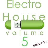 Electro House, Vol. 5 (Only for DJ's) — сборник