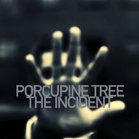 The Incident — Porcupine Tree