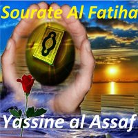 Sourate Al Fatiha — Yassine al Assaf