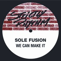 We Can Make It — Sole Fusion