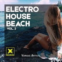 Electro House Beach, Vol. 2 — сборник