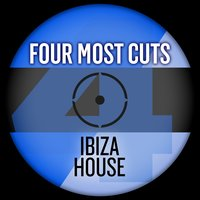 Four Most Cuts Presents - Ibiza House — сборник