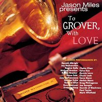 To Grover, With Love — Jason Miles