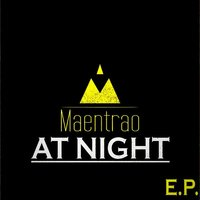 At Night — Maentrao