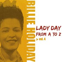 Lady Day from A to Z, Vol. 4 — Billie Holiday
