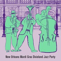 New Orleans Mardi Gras Dixieland Jazz Party: Second Line Through the Treme with When the Saints, Do You Know What It Means to Miss New Orleans, Iko Iko, Brass Bands & More! — сборник