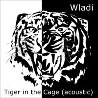 Tiger in the Cage — Wladi