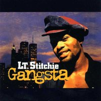 Gangsta — Lt. Stitchie