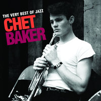 The Very Best Of Jazz - Chet Baker — Chet Baker