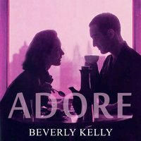 Adore — Beverly Kelly