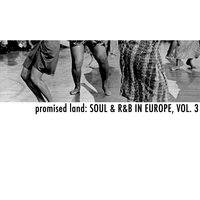 Promised Land: Soul & R&B in Europe, Vol. 3 — сборник