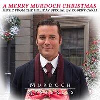 A Merry Murdoch Christmas: Music from the Holiday Special — Robert Carli