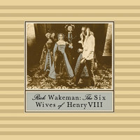 The Six Wives Of Henry VIII — Rick Wakeman