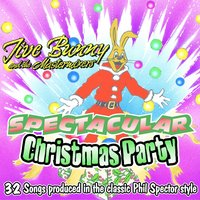 Jive Bunny And The Mastermixers Spectacular Christmas Party — Jive Bunny And The Mastermixers
