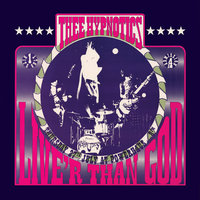 Live'r Than God — Thee Hypnotics