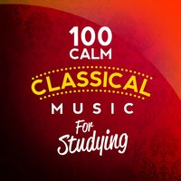 100 Calm Classical Music for Studying — сборник