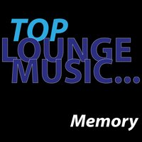 Top lounge music... Memory — сборник