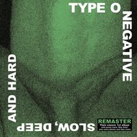 Slow, Deep and Hard — Type O Negative