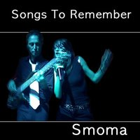 Songs to Remember — Smoma