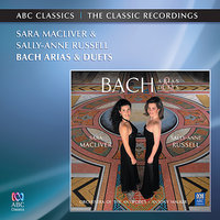 Bach Arias and Duets — Sally-Anne Russell, Sara Macliver, Иоганн Себастьян Бах