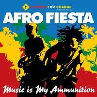 Music Is My Ammunition — Afro Fiesta