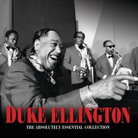 The Absolutely Essential Collection — Duke Ellington