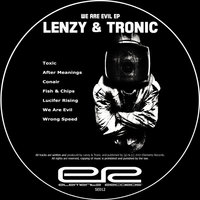 We Are Evil Ep — Lenzy vs Tronic