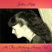 At The Hickory House, Vol. 1 — Jutta Hipp, Peter Ind / Ed Thigpen