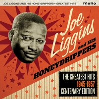 The Greatest Hits, 1945-1957 — Joe Liggins and his Honeydrippers
