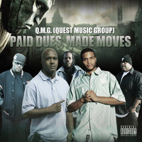 Paid Dues, Made Moves — Q. M. G. (Quest Music Group)