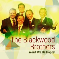 Won't We Be Happy — The Blackwood Brothers