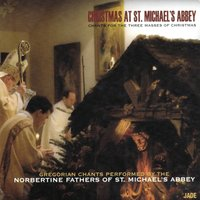 Christmas at St. Michael's Abbey — Norbertine Fathers of St. Michael's Abbey