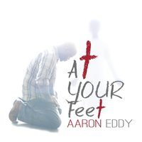 At Your Feet — Aaron Eddy