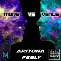 Mars vs. Venus — Ariyona Febly