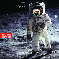 Played In Space: The Best of Something Corporate — Something Corporate