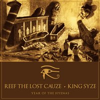 Year of the Hyenas — Reef the Lost Cauze, King Syze