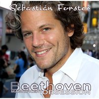 Magnificent Obsession: Complete Beethoven Piano Sonatas, Vol 1-4 — Sebastian Forster
