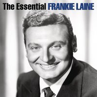 The Essential Frankie Laine — Frankie Laine