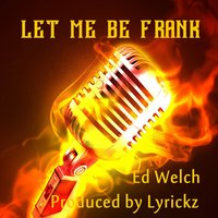 Let Me Be Frank — Ed Welch