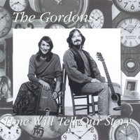 Time Will Tell Our Story — The Gordons