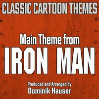 "Main Title (From ""Iron Man"" Cartoon Series) — Dominik Hauser"